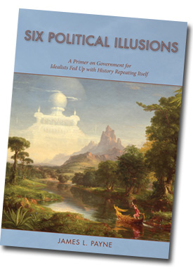 Six Political Illusions by James L. Payne